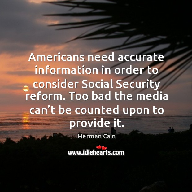 Image, Americans need accurate information in order to consider social security reform.