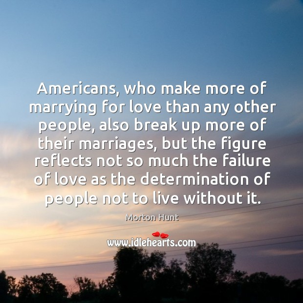 Americans, who make more of marrying for love than any other people Image