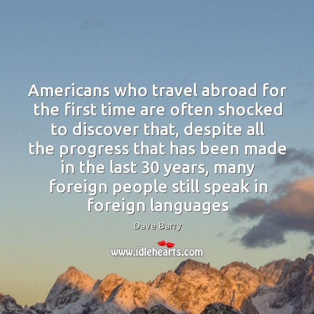 Americans who travel abroad for the first time are often shocked to Image
