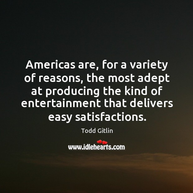 Americas are, for a variety of reasons, the most adept at producing the kind of Image