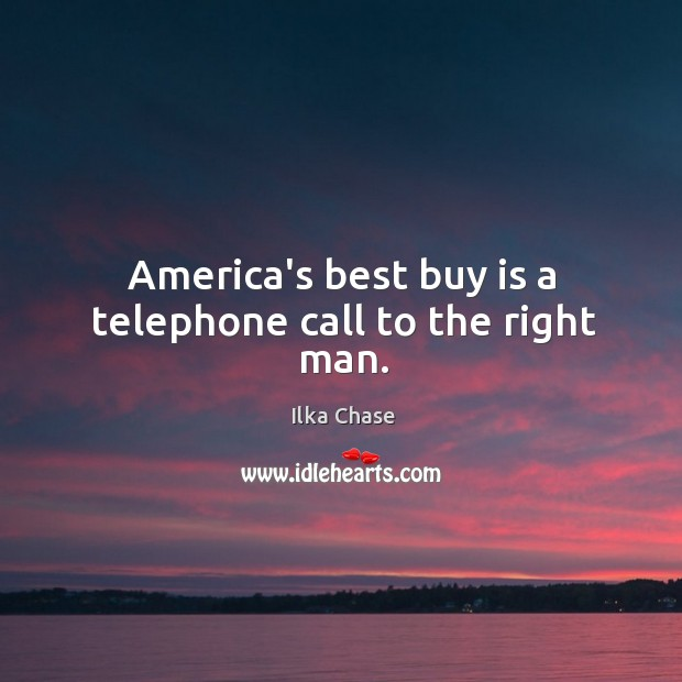 America's best buy is a telephone call to the right man. Image
