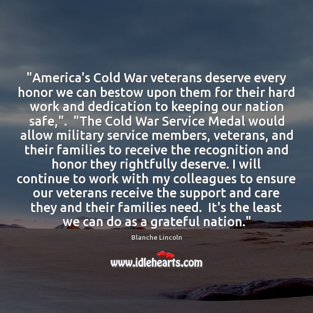 """""""America's Cold War veterans deserve every honor we can bestow upon them Image"""