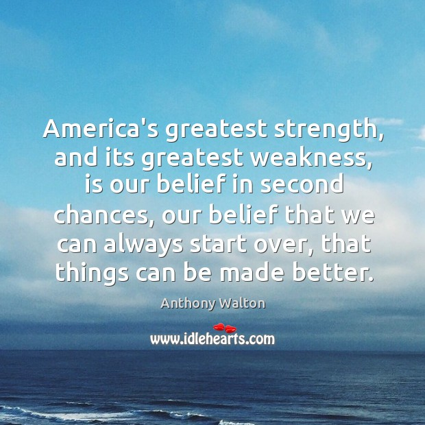 Image, America's greatest strength, and its greatest weakness, is our belief in second