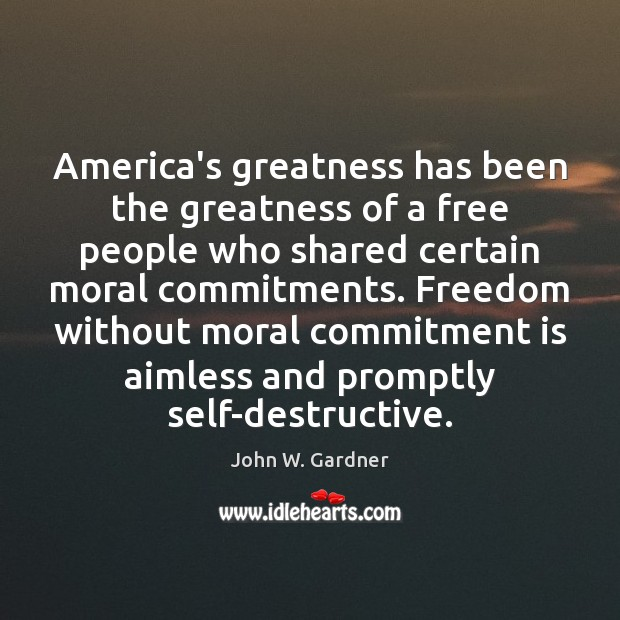 Image, America's greatness has been the greatness of a free people who shared