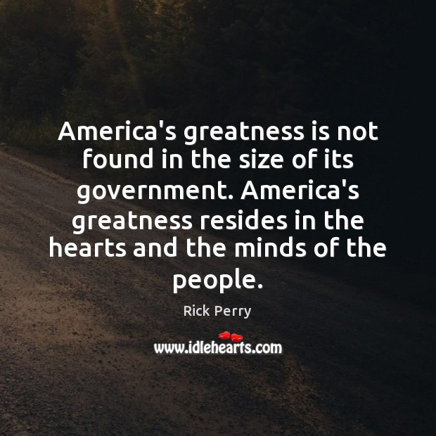 America's greatness is not found in the size of its government. America's Image