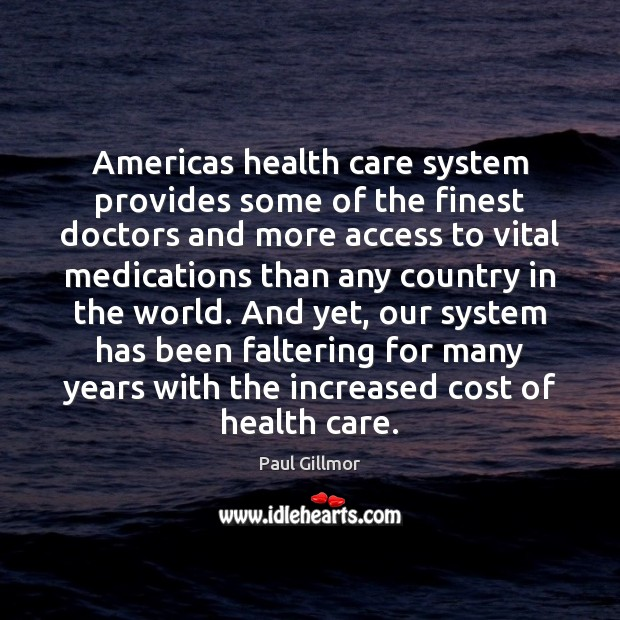 Americas health care system provides some of the finest doctors and more Image