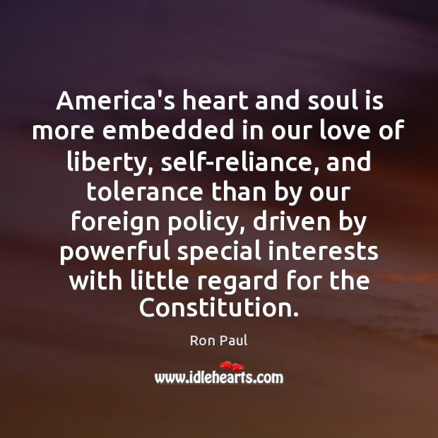 Ron Paul Picture Quote image saying: America's heart and soul is more embedded in our love of liberty,