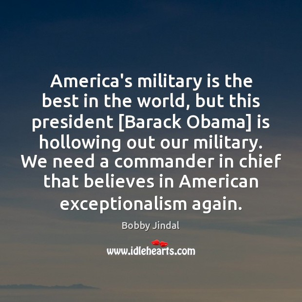 Image, America's military is the best in the world, but this president [Barack