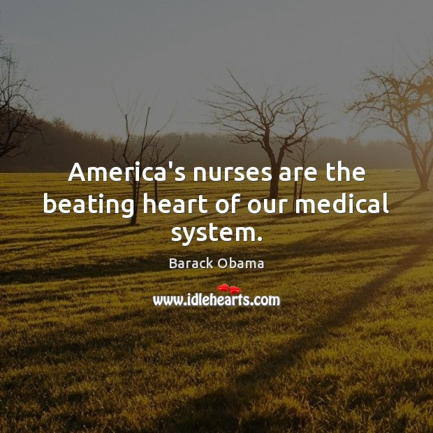 Image, America's nurses are the beating heart of our medical system.