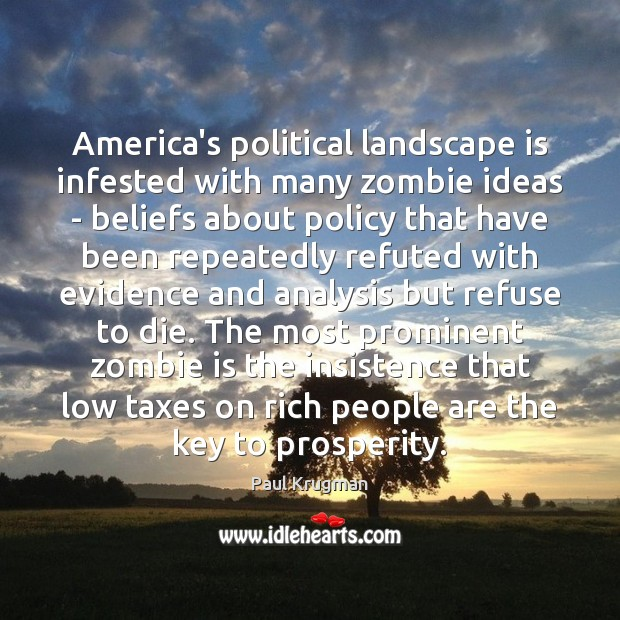 Image, America's political landscape is infested with many zombie ideas – beliefs about