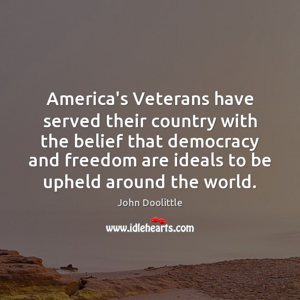 Image, America's Veterans have served their country with the belief that democracy and