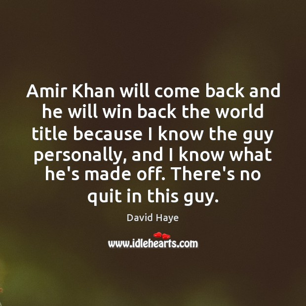 Image, Amir Khan will come back and he will win back the world