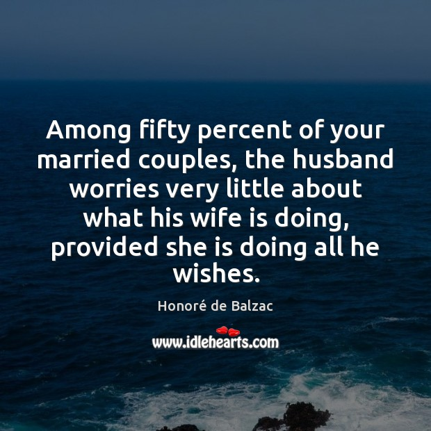 Among fifty percent of your married couples, the husband worries very little Image