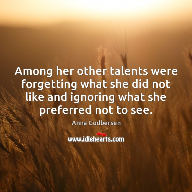 Image, Among her other talents were forgetting what she did not like and