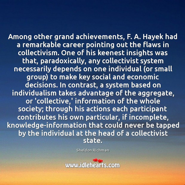 Among other grand achievements, F. A. Hayek had a remarkable career pointing Image