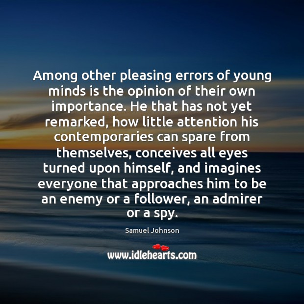Image, Among other pleasing errors of young minds is the opinion of their