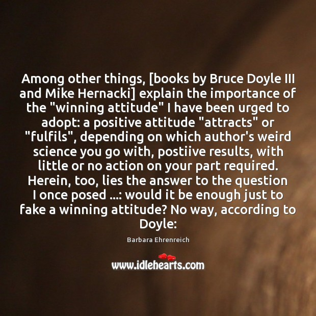 Among other things, [books by Bruce Doyle III and Mike Hernacki] explain Positive Attitude Quotes Image