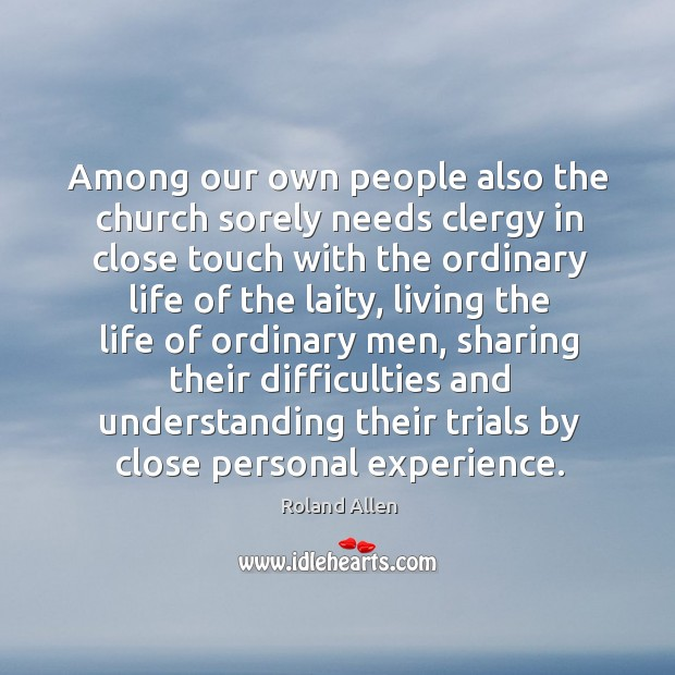 Among our own people also the church sorely needs clergy in close touch with the ordinary life of the laity Image
