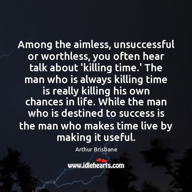 Image, Among the aimless, unsuccessful or worthless, you often hear talk about 'killing