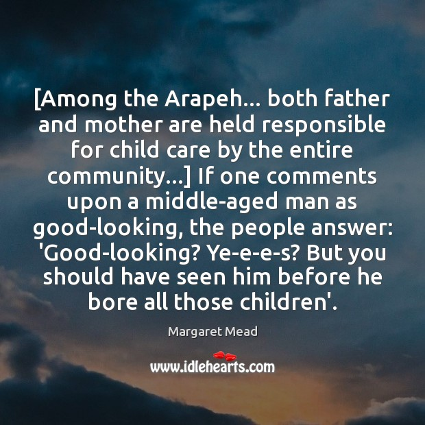 [Among the Arapeh… both father and mother are held responsible for child Image