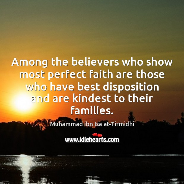 Among the believers who show most perfect faith are those who have Image