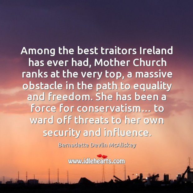 Image, Among the best traitors ireland has ever had, mother church ranks at the very top