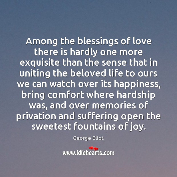 Among the blessings of love there is hardly one more exquisite than Image