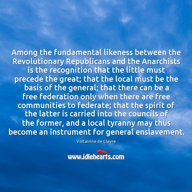 Among the fundamental likeness between the Revolutionary Republicans and the Anarchists is Image