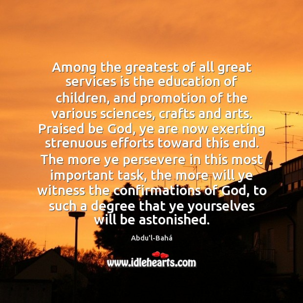 Image, Among the greatest of all great services is the education of children,