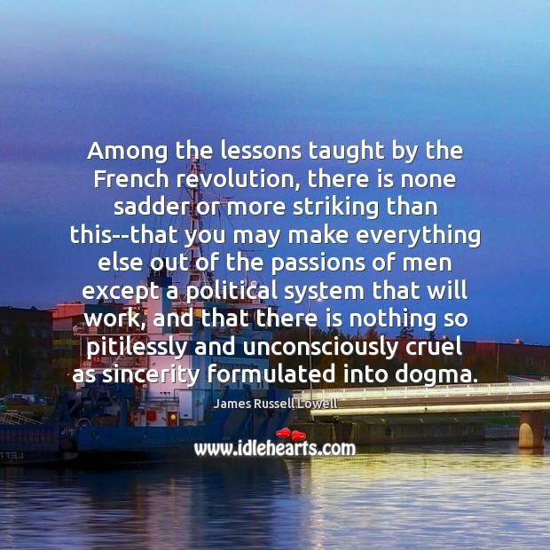 Among the lessons taught by the French revolution, there is none sadder Image