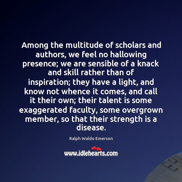 Among the multitude of scholars and authors, we feel no hallowing presence; Image