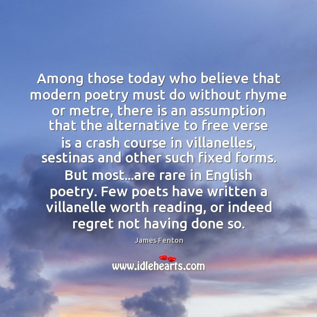 Image, Among those today who believe that modern poetry must do without rhyme