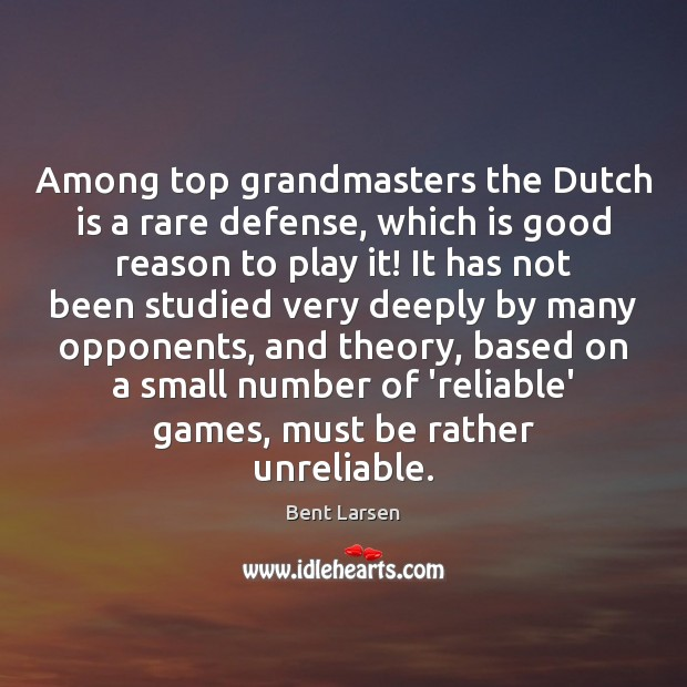 Among top grandmasters the Dutch is a rare defense, which is good Image