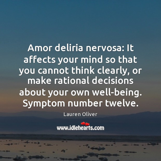 Image, Amor deliria nervosa: It affects your mind so that you cannot think