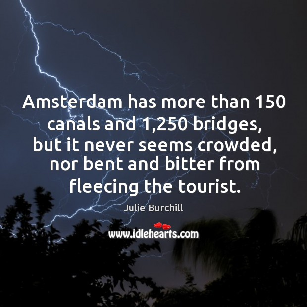 Image, Amsterdam has more than 150 canals and 1,250 bridges, but it never seems crowded,