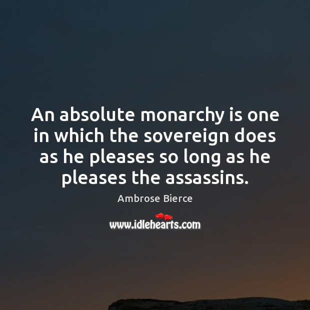 An absolute monarchy is one in which the sovereign does as he Image