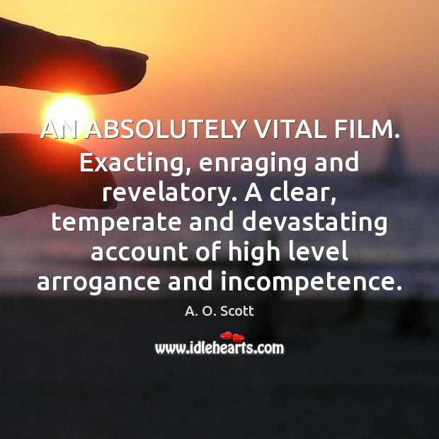 Image, AN ABSOLUTELY VITAL FILM. Exacting, enraging and revelatory. A clear, temperate and