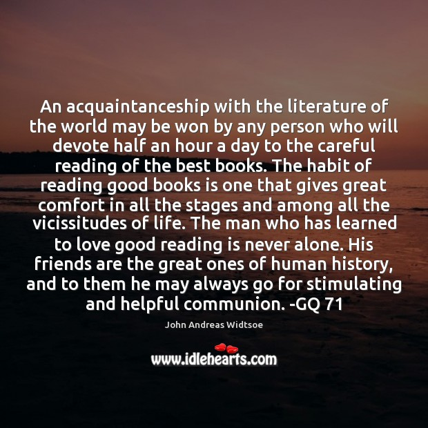 Image about An acquaintanceship with the literature of the world may be won by