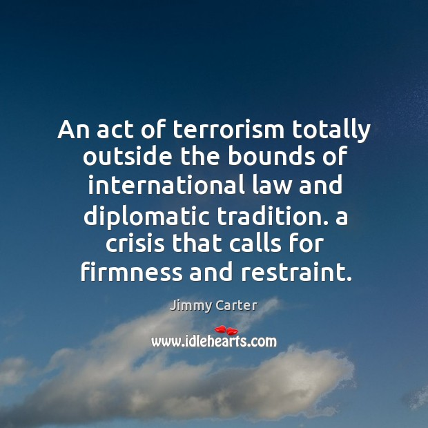 An act of terrorism totally outside the bounds of international law and diplomatic tradition. Image
