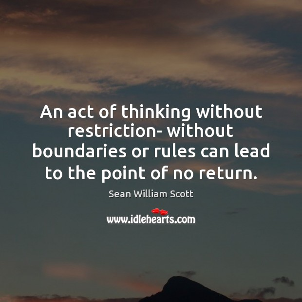 An act of thinking without restriction- without boundaries or rules can lead Image