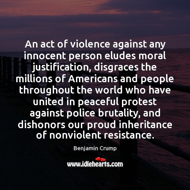 Image, An act of violence against any innocent person eludes moral justification, disgraces