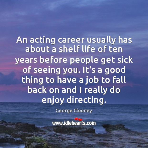 An acting career usually has about a shelf life of ten years Image
