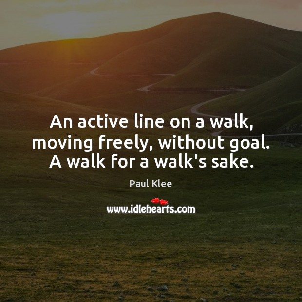 An active line on a walk, moving freely, without goal. A walk for a walk's sake. Image