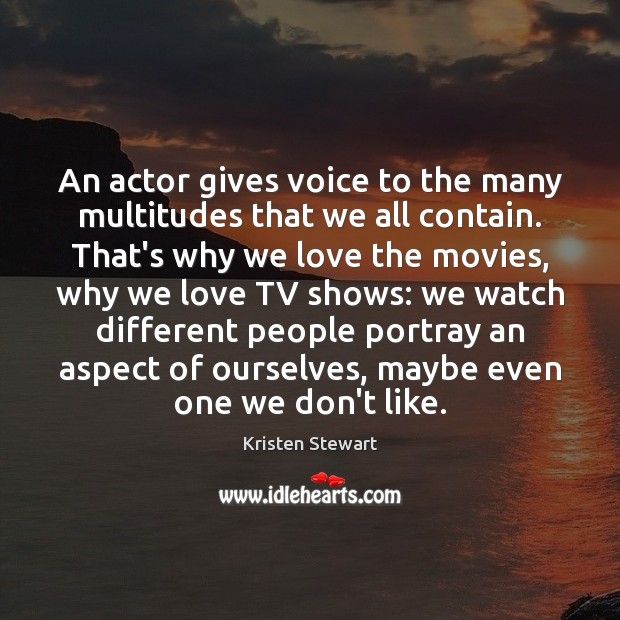 An actor gives voice to the many multitudes that we all contain. Image