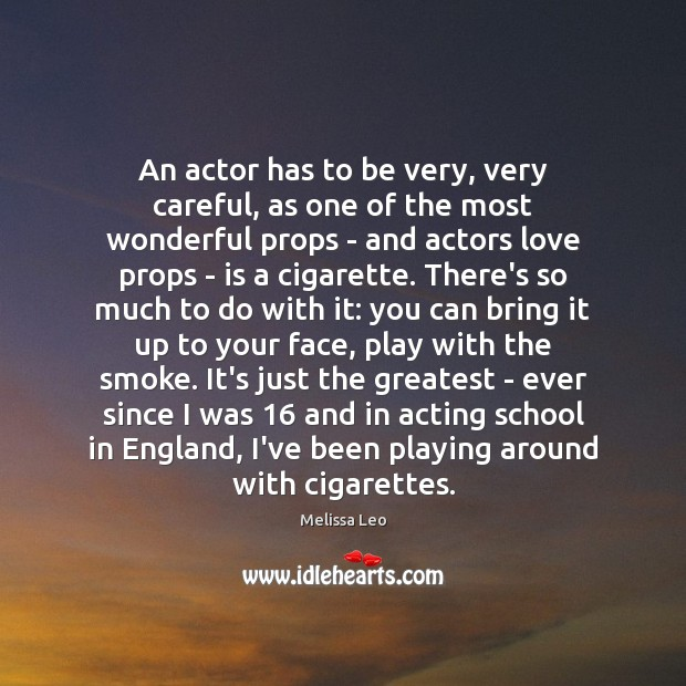 Image, An actor has to be very, very careful, as one of the