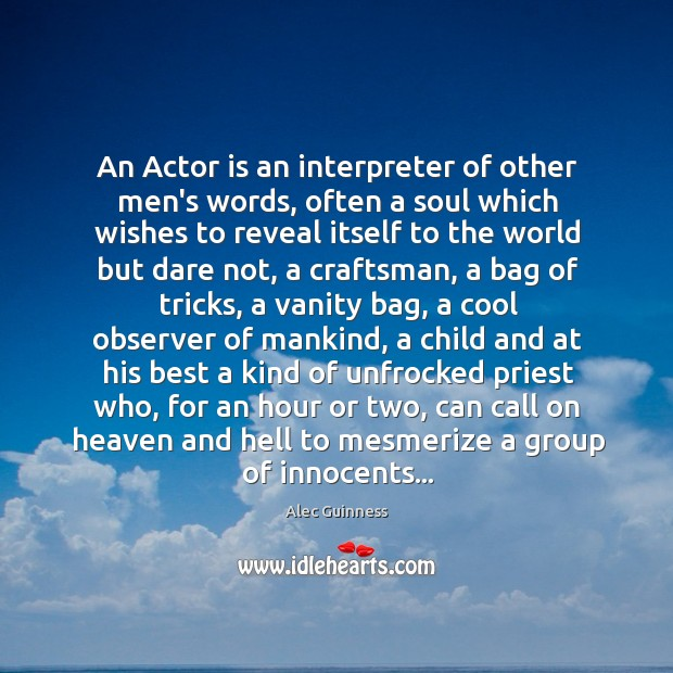 Image, An Actor is an interpreter of other men's words, often a soul