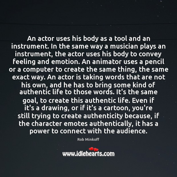 Image, An actor uses his body as a tool and an instrument. In