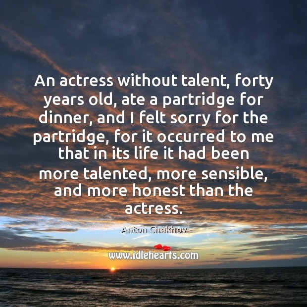 An actress without talent, forty years old, ate a partridge for dinner, Image