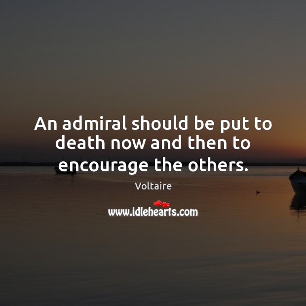 Image, An admiral should be put to death now and then to encourage the others.