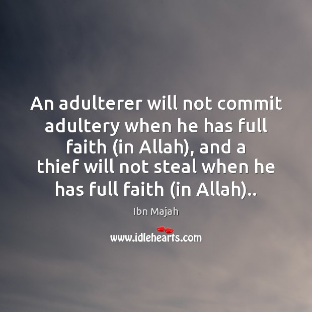 An adulterer will not commit adultery when he has full faith (in Image